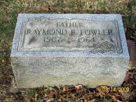 FOWLER, RAYMOND R - Belmont County, Ohio | RAYMOND R FOWLER - Ohio Gravestone Photos