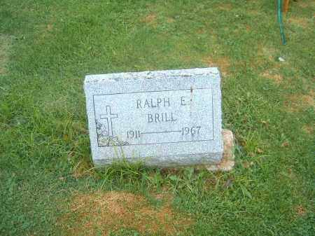 BRILL, RALPH  E - Brown County, Ohio | RALPH  E BRILL - Ohio Gravestone Photos