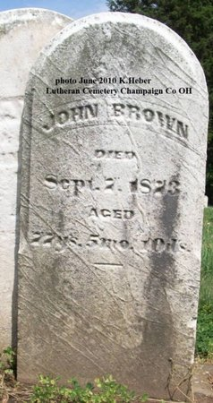 BROWN, JOHN - Champaign County, Ohio | JOHN BROWN - Ohio Gravestone Photos
