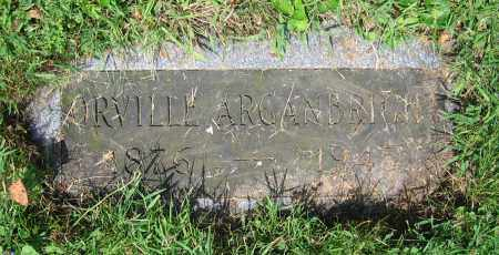 ARGANBRIGHT, ORVILLE - Clark County, Ohio | ORVILLE ARGANBRIGHT - Ohio Gravestone Photos