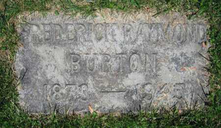 BURTON, FREDERICK RAYMOND - Clark County, Ohio | FREDERICK RAYMOND BURTON - Ohio Gravestone Photos