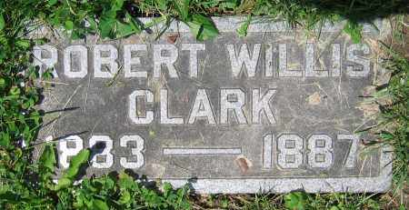 CLARK, ROBERT WILLIS - Clark County, Ohio | ROBERT WILLIS CLARK - Ohio Gravestone Photos