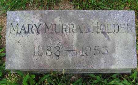 MURRAY HOLDEN, MARY - Clark County, Ohio | MARY MURRAY HOLDEN - Ohio Gravestone Photos