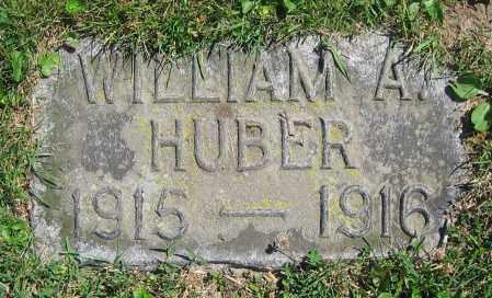HUBER, WILLIAM A. - Clark County, Ohio | WILLIAM A. HUBER - Ohio Gravestone Photos