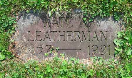 LEATHERMAN, KATE A. - Clark County, Ohio | KATE A. LEATHERMAN - Ohio Gravestone Photos