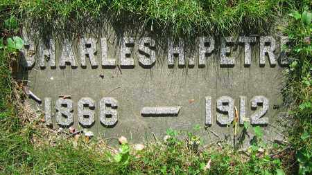 PETRE, CHARLES H. - Clark County, Ohio | CHARLES H. PETRE - Ohio Gravestone Photos