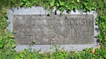 ROUSH, E. VICTORIA - Clark County, Ohio | E. VICTORIA ROUSH - Ohio Gravestone Photos