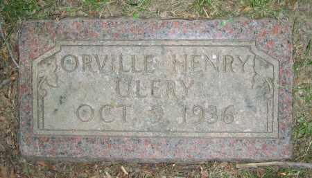 ULERY, ORVILLE HENRY - Clark County, Ohio | ORVILLE HENRY ULERY - Ohio Gravestone Photos