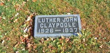 CLAYPOOLE, LUTHER   JOHN - Clermont County, Ohio | LUTHER   JOHN CLAYPOOLE - Ohio Gravestone Photos