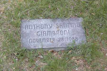 GIAMBRONI, ANTHONY SANTINO - Columbiana County, Ohio | ANTHONY SANTINO GIAMBRONI - Ohio Gravestone Photos
