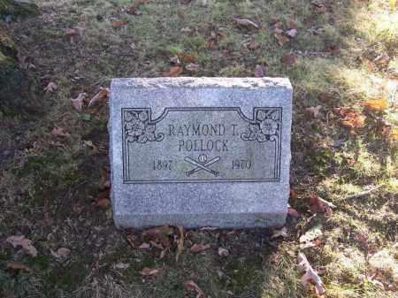 POLLOCK, RAYMOND T. - Columbiana County, Ohio | RAYMOND T. POLLOCK - Ohio Gravestone Photos