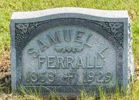 FERRALL, SAMUEL L. - Crawford County, Ohio | SAMUEL L. FERRALL - Ohio Gravestone Photos