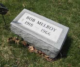 MELROY, BOB - Crawford County, Ohio | BOB MELROY - Ohio Gravestone Photos