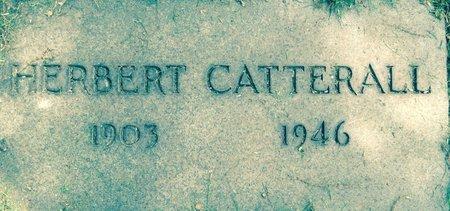 CATTERALL, HERBERT - Cuyahoga County, Ohio | HERBERT CATTERALL - Ohio Gravestone Photos