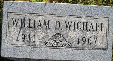 WICHAEL, WILLIAM D. - Darke County, Ohio | WILLIAM D. WICHAEL - Ohio Gravestone Photos