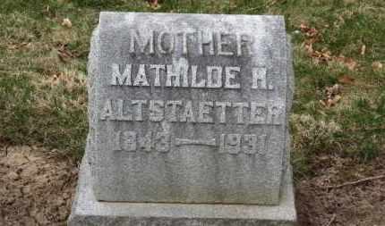 ALTSTAETTER, MATHILDE H. - Erie County, Ohio | MATHILDE H. ALTSTAETTER - Ohio Gravestone Photos