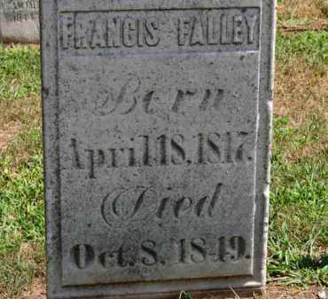 FALLEY, FRANCIS - Erie County, Ohio | FRANCIS FALLEY - Ohio Gravestone Photos