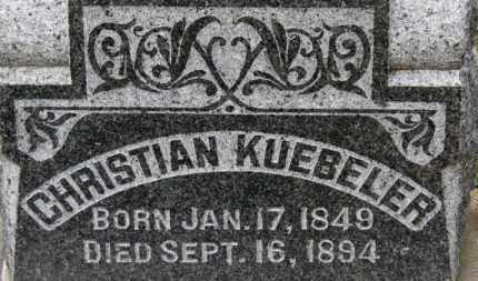KUEBELER, CHRISTIAN - Erie County, Ohio | CHRISTIAN KUEBELER - Ohio Gravestone Photos