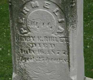 RIBLET, HENRY K. - Erie County, Ohio | HENRY K. RIBLET - Ohio Gravestone Photos