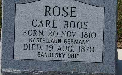 ROSE (ROOS), CARL - Erie County, Ohio | CARL ROSE (ROOS) - Ohio Gravestone Photos