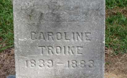 TROIKE, CAROLINE - Erie County, Ohio | CAROLINE TROIKE - Ohio Gravestone Photos