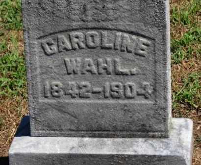 WAHL, CAROLINE - Erie County, Ohio | CAROLINE WAHL - Ohio Gravestone Photos