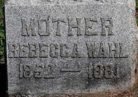 WAHL, REBECCA - Erie County, Ohio | REBECCA WAHL - Ohio Gravestone Photos