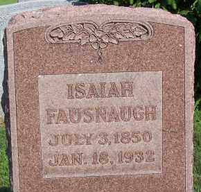 FAUSNAUGH, ISAIAH - Fairfield County, Ohio | ISAIAH FAUSNAUGH - Ohio Gravestone Photos