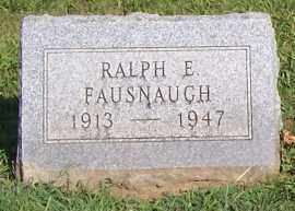 FAUSNAUGH, RALPH E - Fairfield County, Ohio | RALPH E FAUSNAUGH - Ohio Gravestone Photos