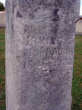 FISHBAUGH, IRVING T. - Fairfield County, Ohio | IRVING T. FISHBAUGH - Ohio Gravestone Photos