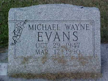 EVANS, MICHAEL WAYNE - Fayette County, Ohio | MICHAEL WAYNE EVANS - Ohio Gravestone Photos
