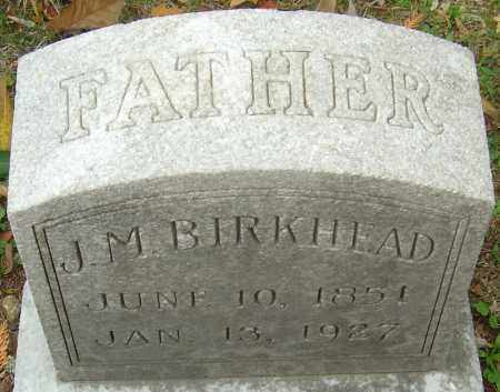 BIRKHEAD, JAMES M - Franklin County, Ohio | JAMES M BIRKHEAD - Ohio Gravestone Photos