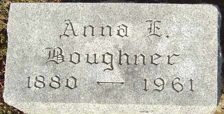 BOUGHNER, ANNA E - Franklin County, Ohio | ANNA E BOUGHNER - Ohio Gravestone Photos