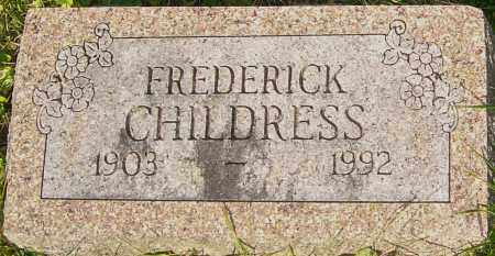 CHILDRESS, FREDERICK - Franklin County, Ohio | FREDERICK CHILDRESS - Ohio Gravestone Photos