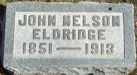ELDRIDGE, JOHN NELSON - Franklin County, Ohio | JOHN NELSON ELDRIDGE - Ohio Gravestone Photos