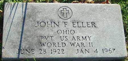 ELLER, JOHN F - Franklin County, Ohio | JOHN F ELLER - Ohio Gravestone Photos