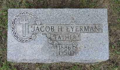 EYERMAN, JACOB H. - Franklin County, Ohio | JACOB H. EYERMAN - Ohio Gravestone Photos