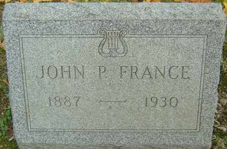 FRANCE, JOHN P - Franklin County, Ohio | JOHN P FRANCE - Ohio Gravestone Photos
