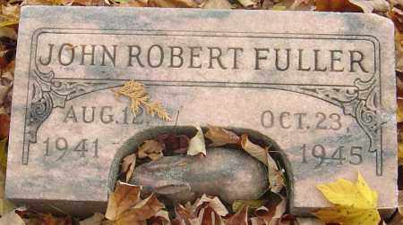 FULLER, JOHN ROBERT - Franklin County, Ohio | JOHN ROBERT FULLER - Ohio Gravestone Photos
