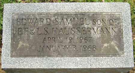 HAUSSERMANN, EDWARD SAMUEL - Franklin County, Ohio | EDWARD SAMUEL HAUSSERMANN - Ohio Gravestone Photos