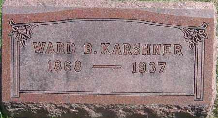 KARSHNER, WARD B - Franklin County, Ohio | WARD B KARSHNER - Ohio Gravestone Photos