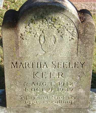 SEELEY KEER, MARTHA - Franklin County, Ohio | MARTHA SEELEY KEER - Ohio Gravestone Photos