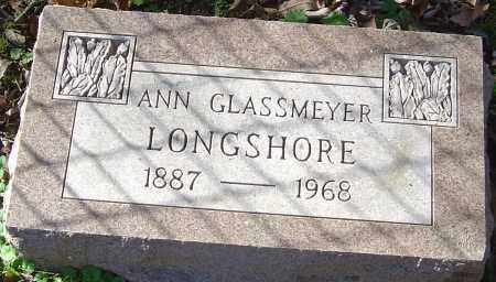 GLASSMEYER LONGSHORE, ANN - Franklin County, Ohio | ANN GLASSMEYER LONGSHORE - Ohio Gravestone Photos