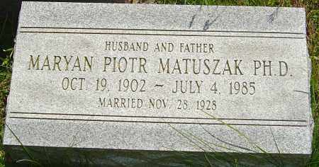 MATUSZAK, MARYAN PIOTR - Franklin County, Ohio | MARYAN PIOTR MATUSZAK - Ohio Gravestone Photos