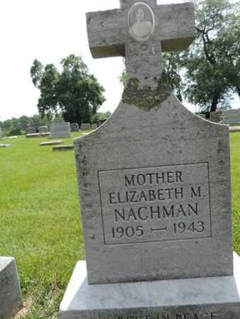 NACHMAN, ELIZABETH M. - Franklin County, Ohio | ELIZABETH M. NACHMAN - Ohio Gravestone Photos