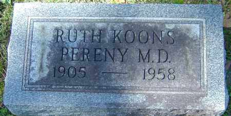 KOONS PERENY, RUTH - Franklin County, Ohio | RUTH KOONS PERENY - Ohio Gravestone Photos