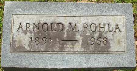 POHLA, ARNOLD M - Franklin County, Ohio | ARNOLD M POHLA - Ohio Gravestone Photos