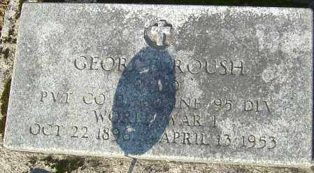 ROUSH, GEORGE - Franklin County, Ohio | GEORGE ROUSH - Ohio Gravestone Photos