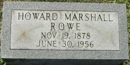 ROWE, HOWARD MARSHALL - Franklin County, Ohio | HOWARD MARSHALL ROWE - Ohio Gravestone Photos