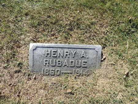 RUBADUE, HENRY A. - Franklin County, Ohio | HENRY A. RUBADUE - Ohio Gravestone Photos